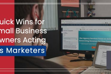 Quick Wins for Small Business Owners Acting as Marketers