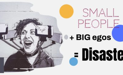Small people with big egos blog